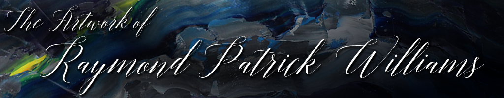 The Artwork of Raymond Patrick Williams Header Image